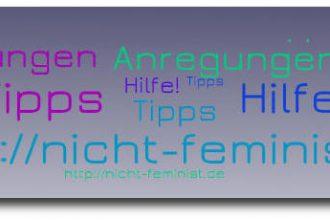 NICHT-Feminist - Header - Anregungen, Tipps, Hilfe, URL