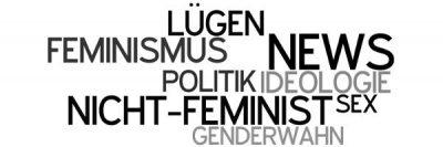 NICHT-Feminist - Header - News, Feminismus, Lügen, Ideologie, Genderwahn