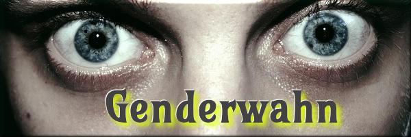 Genderwahn - Gendergaga - Faktum Magazin