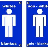Apartheid – Toilettenschilder – Südafrika – NICHT-Feminist