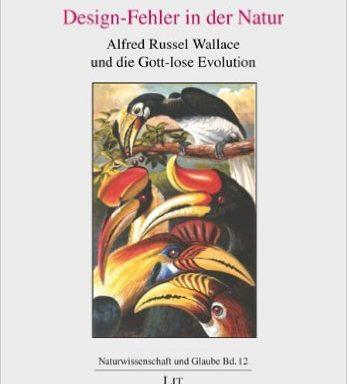 Design-Fehler in der Natur: Alfred Russel Wallace und die Gott-lose Evolution; Kutschera, Ulrich