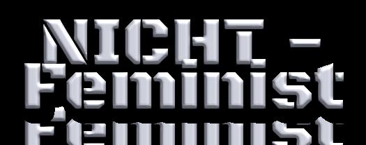 NICHT-Feminist - Schriftzug - www.nicht-feminist.de