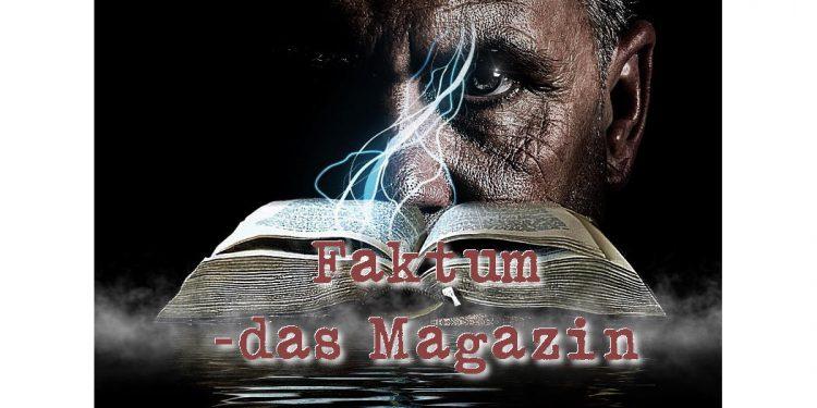 Faktum - das Magazin - unabhängig und kritisch.