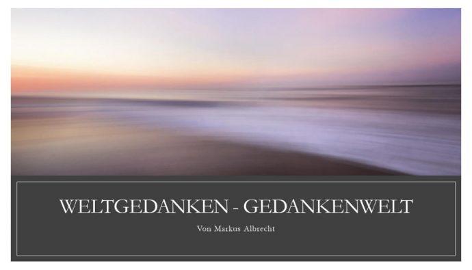 Weltgedanken - Gedankenwelt - Faktum Magazin
